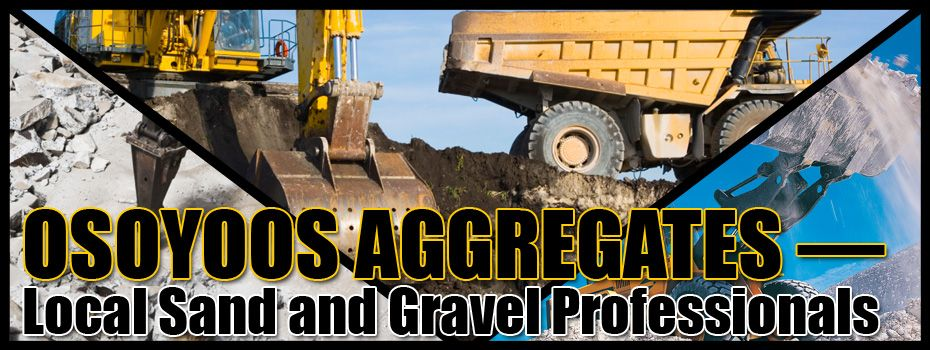 Osoyoos Aggregates - Local sand and gravel professionals
